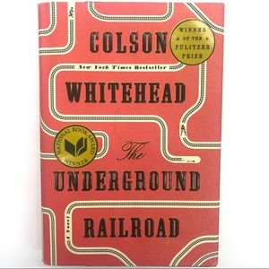 The Underground Railroad/Colson Whitehead/A Novel